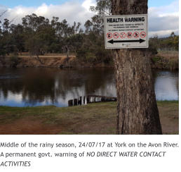Middle of the rainy season, 24/07/17 at York on the Avon River. A permanent govt. warning of NO DIRECT WATER CONTACT ACTIVITIES